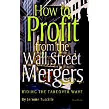 How to Profit from the Wall Street Mergers by Jerome Tuccille (2003-12-01)