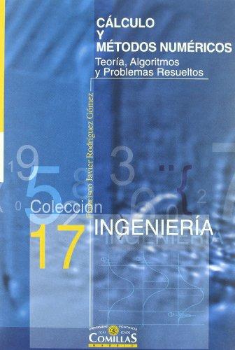 Cálculo y métodos numéricos: Teoría, algoritmos y problemas resueltos (Colección Ingeniería) por Francisco Javier Rodríguez Gómez