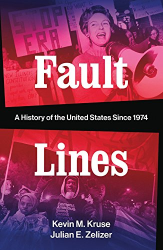 Fault Lines: A History of the United States Since 1974 -
