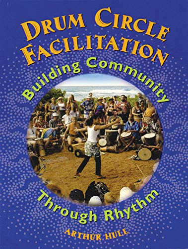Drum Circle Facilitation - Building Community Through Rhythm (Book) (Lehrbuch Perkussion): Lehrmaterial für Percussion