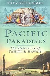 Pacific Paradises: The Discovery of Tahiti & Hawaii by Trevor Lummis (2005-09-25)