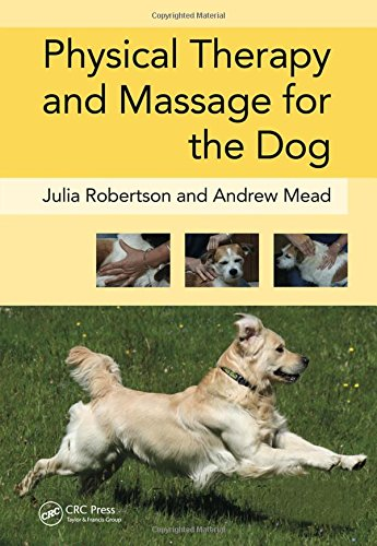 Physical Therapy and Massage for the Dog por Julia Robertson