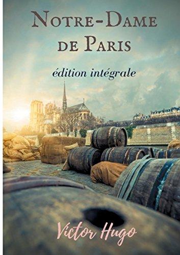 Notre-Dame de Paris : Version intégrale par  Victor Hugo