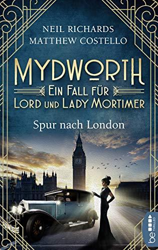 Mydworth - Spur nach London: Ein Fall für Lord und Lady Mortimer