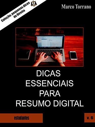 Dicas essenciais para resumo digital (Coleção pequenas dicas de Direito — Livro 6) (Portuguese Edition) por Marco Antonio Valencio Torrano