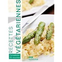 Recettes végétariennes (Compilation 30 recettes) (French Edition)