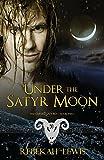 Under the Satyr Moon: The Cursed Satyroi, Book 2