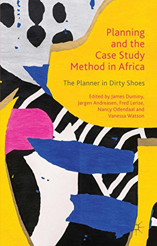 Planning and the Case Study Method in Africa: The Planner in Dirty Shoes