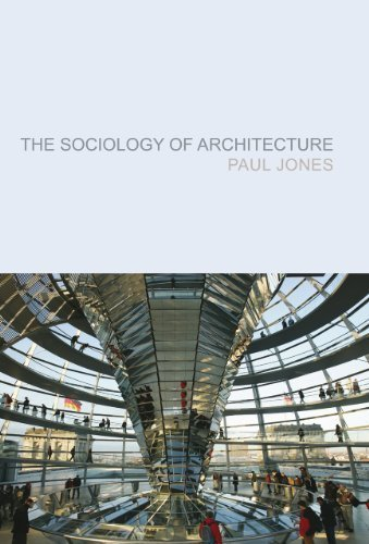 The Sociology of Architecture: Constructing Identities 1st edition by Jones, Paul (2011) Paperback
