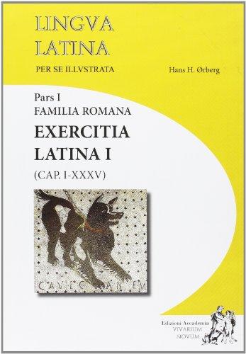 Lingua latina per se illustrata. Exercitia latina. Con espansione online. Per i Licei e gli Ist. magistrali: 1