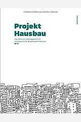 Projekt Hausbau - Das Familien-Bautagebuch für unvergessliche Bauphasenerlebnisse (#8) Taschenbuch