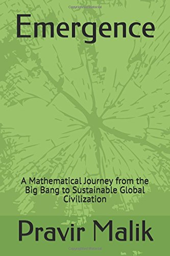 Emergence: A Mathematical Journey from the Big Bang to Sustainable Global Civilization (Cosmology of Light)