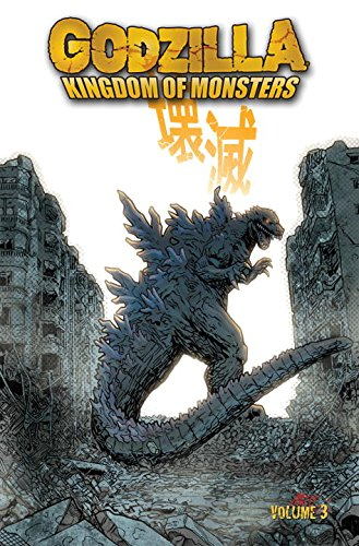 Godzilla: Kingdom of Monsters Volume 3 (Godzilla 3)