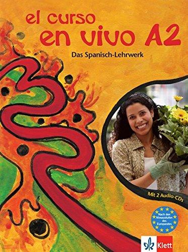 El curso en vivo A2 - Lehr- und Arbeitsbuch mit 2 Audio-CDs