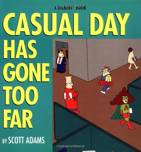 Dilbert 09 Casual Day Has Gone Too Far: A Dilbert Book