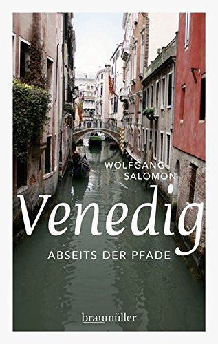 Venedig abseits der Pfade: Eine etwas andere Reise durch die Lagunenstadt