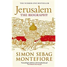 Jerusalem: The Biography by Simon Sebag Montefiore (2012-03-01)