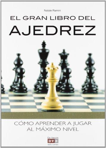 Gran libro del ajedrez, el - como aprender a jugar al maximo nivel por Natale Ramini
