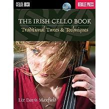 The Irish Cello Book: Traditional Tunes & Techniques (Buch & CD)