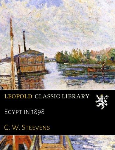 Egypt in 1898 por G. W. Steevens