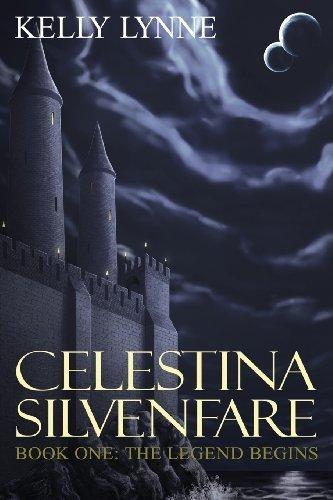 Celestina Silvenfare: The Legend Begins by Lynne, Kelly (2013) Paperback