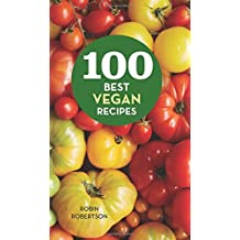 100 Best Vegan Recipes (100 Best Recipes) by Robin Robertson (2016-03-08)
