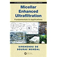 [(Micellar Enhanced Ultrafiltration : Fundamentals & Applications)] [By (author) Sirshendu De ] published on (June, 2012)
