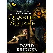 Quarter Square (Wild Times)