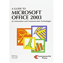 A Guide to Microsoft Office 2003 for Information and Communications Technologies by Elaine Malfas (2004-04-02)