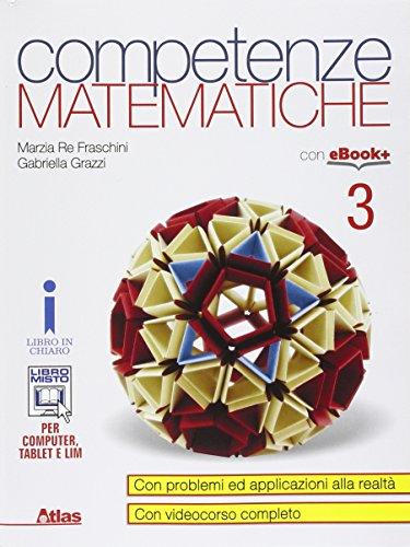 Competenze matematiche. Con e-book. Con espansione online. Per i Licei e gli Ist. magistrali: 3