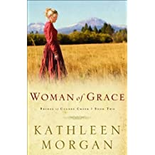 Woman of Grace (Brides of Culdee Creek, Book 2) by Kathleen Morgan (2000-06-01)