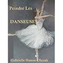 Peindre des Danseuses (French Edition)
