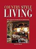 Country Style Living 1 - Die schönsten Interieurs im Landhausstil