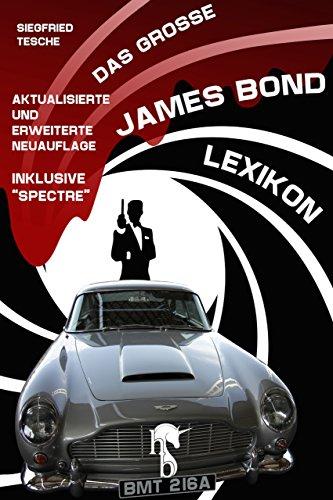 Das große James Bond-Lexikon: Aktualisierte und erweiterte Neuauflage