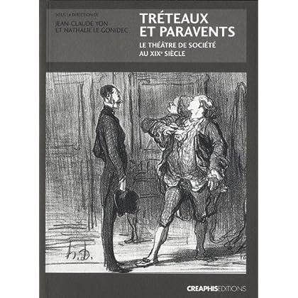Tréteaux et paravents. Le théâtre de société au XIXème siècle