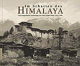 Im Schatten des Himalaya: Eine fotografische Erinnerung von Jean Claude White 1883-1903 - Kurt Meyer, Pamela Deuel Meyer