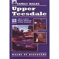 Family Walks, Upper Teesdale: 13 Great Family Walks Through Upper Teesdale