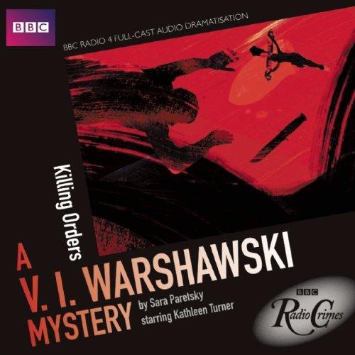 V.I. Warshawski: Killing Orders (BBC Radio Crimes) by Sara Paretsky (2010-05-06) par Sara Paretsky
