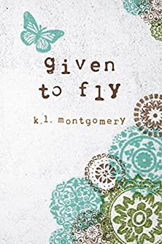 Given to Fly (English Edition) di [Montgomery, K.L.]