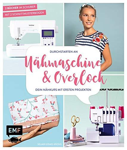 Durchstarten an Nähmaschine und Overlock: Dein Nähkurs mit ersten Projekten - Taschen, Shirts und mehr: Mit 2 Schnittmusterbogen - 2 Bücher im Doppelpack