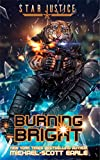 Burning Bright: A Paranormal Space Opera Adventure (Star Justice Book 5)