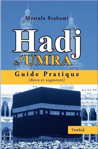 Hadj & Umra - Guide pratique