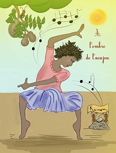 À l'ombre de l'acajou: Les pensées positives et la persévérance vont changer la vie de Nangoma (French Edition)