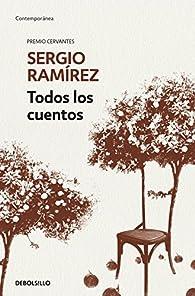 Todos los cuentos par Sergio Ramírez