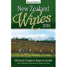 New Zealand Wines 2016 Ebook Edition: Michael Cooper's Buyer's Guide