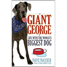 Giant George: Life With the World's Biggest Dog by Dave Nasser (2011-08-04)