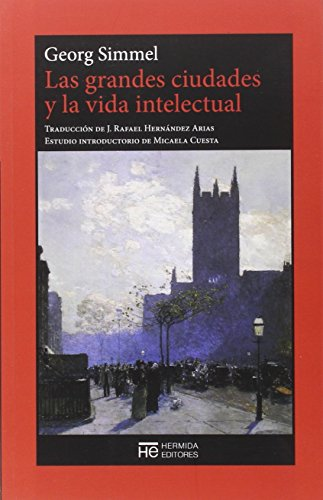 Las grandes ciudades y la vida intelectual (El Jardín de Epicuro) por Georg Simmel