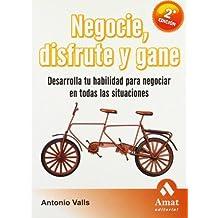 Negocie, disfrute y gane / Negotiate, Enjoy and Win by Antonio Valls (2008-01-02)
