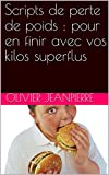 Telecharger Livres Scripts de perte de poids pour en finir avec vos kilos superflus (PDF,EPUB,MOBI) gratuits en Francaise