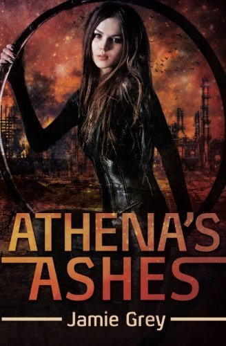 Athena's Ashes: A Science Fiction romance (Star Thief Chronicles) (Volume 2) by Jamie Grey (2014-08-23)